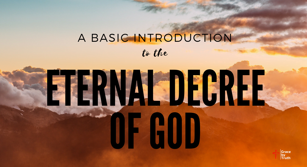 A Basic Introduction to the Eternal Decree of God