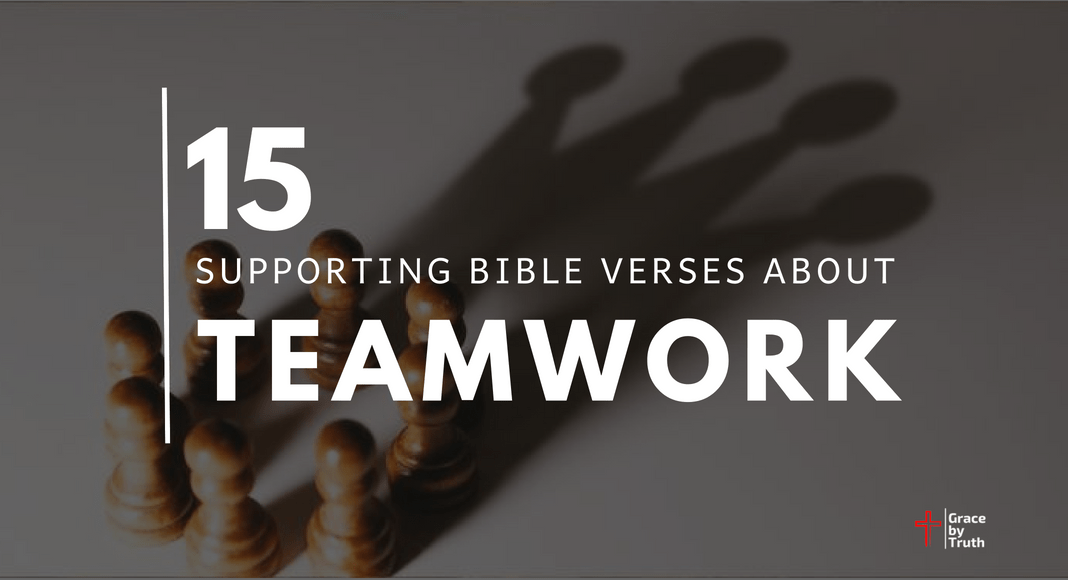 15 Supporting Bible Verses About Teamwork
