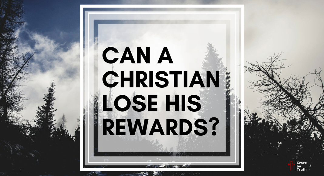 Can a Christian Lose His Rewards?