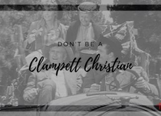Don't Be a Clampett Christian
