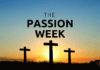 The Passion Week