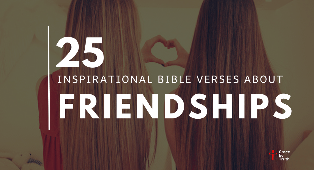 25 Inspirational Bible Verses About Friendships