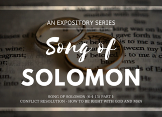 Song of Solomon - Conflict Resolution - How to Be Right With God and Man