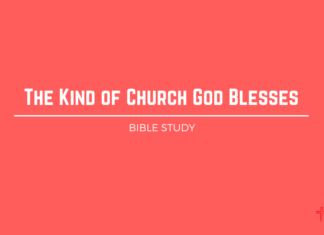 The Kind of Church God Blesses