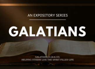 Galatians - Helping Others Live the Spirit Filled Life