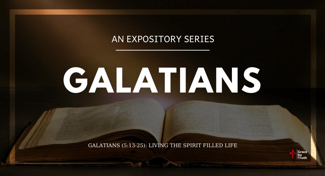 Galatians (5:13-25): Living the Spirit Filled Life