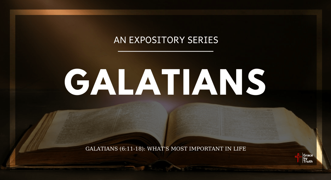 Galatians (6:11-18): What's Most Important in Life