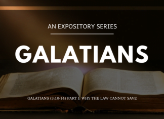 Galatians - Why the Law Cannot Save Part I