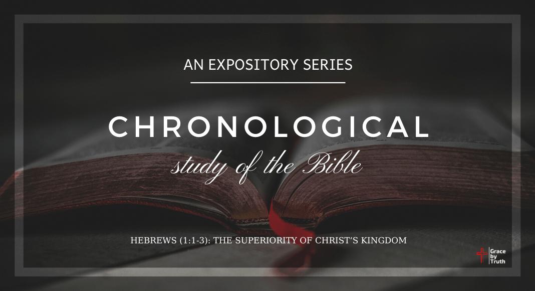 (Week #51) The Superiority of Christ's Kingdom (Hebrews 1:1-3)