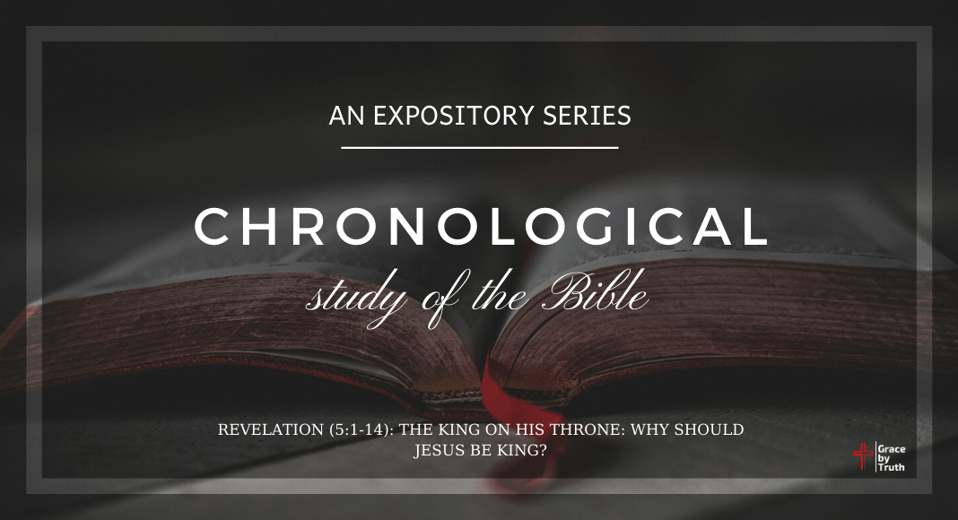 (Week #52) The King on His Throne: Why Should Jesus Be King? (Revelation 5:1-14)